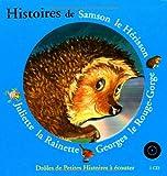 Histoires de Samson le Hérisson, Georges le Rouge-Gorge, Juliette la Rainette (1 livre + 1 CD audio)