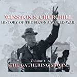 Winston S. Churchill: The History of the Second World War, Volume 1 - The Gathering Storm | Winston S. Churchill