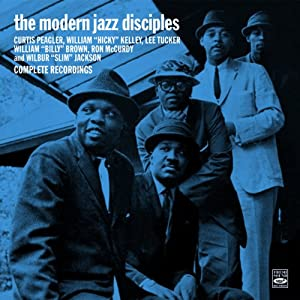 The Modern Jazz Disciples. The Modern Jazz Disciples & Right Down Front