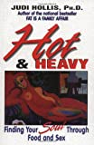 img - for Hot & Heavy: Finding Your Soul Through Food and Sex book / textbook / text book