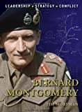 img - for Bernard Montgomery: The background, strategies, tactics and battlefield experiences of the greatest commanders of history book / textbook / text book