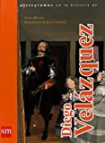 img - for Diego Velazquez / Diego Velazques (Pictogramas En La Historia De/ Pictograms in the History of) (Spanish Edition) book / textbook / text book