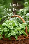 Herb Gardening:  Growing Herbs Succes...