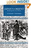 Japan's Orient: Rendering Pasts into History