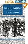 Japan's Orient: Rendering Pasts into...