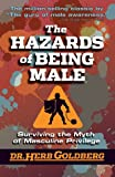 The Hazards of Being Male: Surviving the Myth of Masculine Privilege