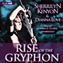 Rise of the Gryphon: The Belador Code, Book 4 (       UNABRIDGED) by Sherrilyn Kenyon, Dianna Love Narrated by Stephen R. Thorne