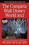 The Complete Walt Disney World 2012
