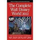 The Complete Walt Disney World 2012 ~ Julie Neal