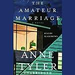 The Amateur Marriage: A Novel | Anne Tyler