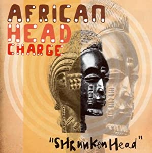 Shrunken Head - The Best of African Head Charge