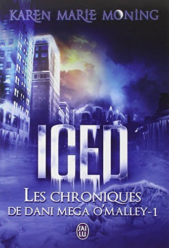 Les chroniques de Dany Mega O'Malley, Tome 1 : Iced by Karen Marie Moning (2013-10-02) (Karen Marie Moning Iced compare prices)