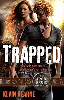 Trapped: The Iron Druid Chronicles: Book Five