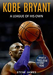 Kobe Bryant: A League Of His Own, Kobe Bryant (Basketball Biographies)