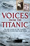 Voices from the Titanic: The Epic Sto...