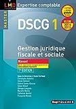 DSCG 1 Gestion juridique fiscale, fiscale et sociale manuel 7e édition Millésime 2014-2015...