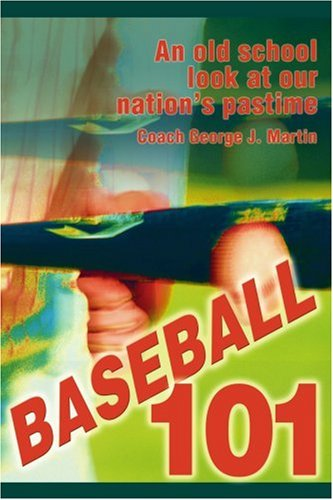 Baseball 101: An Old School Look at Our Nation's Pastime