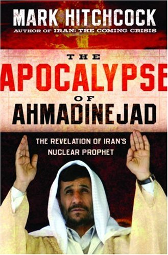 The Apocalypse of Ahmadinejad: The Revelation of Iran