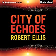 City of Echoes: Detective Matt Jones, Book 1 (       UNABRIDGED) by Robert Ellis Narrated by Nick Podehl