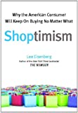 Shoptimism: Why the American Consumer Will Keep on Buying No M
