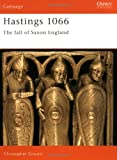 Hastings 1066 (Revised Edition): The Fall of Saxon England (Campaign) (1841761338) by Gravett, Christopher