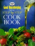 """ Good Housekeeping "" New Step-by-step Cook Book (Good Housekeeping Cookery Club)"