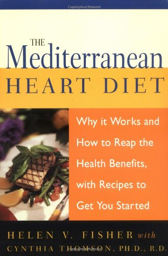 The Mediterranean Heart Diet: How It Works and How to Reap the Health Benefits, with Recipes to Get You Started