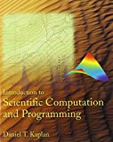 Introduction to Scientific Computation and Programming