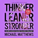 Thinner Leaner Stronger: The Simple Science of Building the Ultimate Female Body (       UNABRIDGED) by Michael Matthews Narrated by Jeff Justus