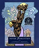 Never Forgotten (Ala Notable Childrens Books. All Ages)
