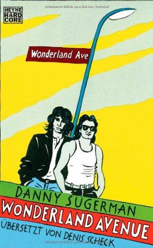 Buchseite und Rezensionen zu 'Wonderland Avenue: Sex, Drugs & Rock'n'Roll' von Danny Sugerman