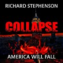 Collapse: New America, Book 1 (       UNABRIDGED) by Richard Stephenson Narrated by David Gilmore