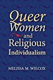 img - for Queer Women and Religious Individualism by Melissa M. Wilcox (2009-09-01) book / textbook / text book