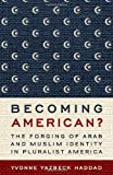 img - for Becoming American?: The Forging of Arab and Muslim Identity in Pluralist America book / textbook / text book
