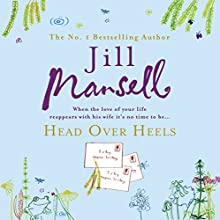Head over Heels Audiobook by Jill Mansell Narrated by Patricia Gallimore