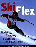 img - for Ski Flex: Flexibility, Fitness, and Conditioning for Better Skiing (Sports Flex Series) book / textbook / text book