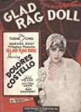 """GLAD RAG DOLL The THEME SONG of WARNER BROS Vitaphone Produciton """"GLAD RAG DOLL"""" Starring DOLORES COSTELLO (SHEET MUSIC)"""