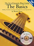 The Art of Acoustic Blues Guitar: The Basics: Building a Foundation of Repertoire and Technique for Acoustic Fingerstyle Blues with DVD