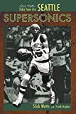Image of Slick Watts's Tales from the Seattle Supersonics Hardwood