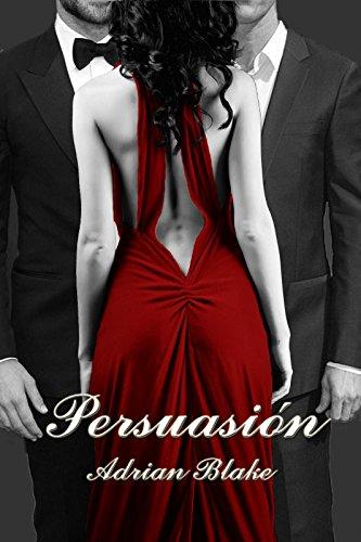 Persuasión (Placeres prohibidos nº 2)