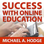 Success with Online Education | Michael A. Hodge