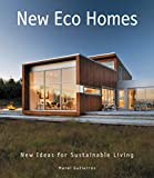 New Eco Homes: New Ideas for Sustainable Living