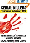 Serial Killers True Crime Anthology:...