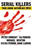 SERIAL KILLERS TRUE CRIME ANTHOLOGY 2...
