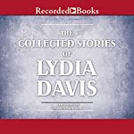 The Collected Stories of Lydia Davis: Complete Collection | Lydia Davis
