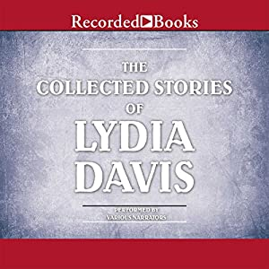 The Collected Stories of Lydia Davis Audiobook
