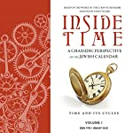 Inside Time: A Chassidic Perspective on the Jewish Calendar, Volume 1 | Yanki Tauber