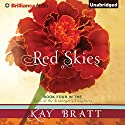 Red Skies: Tales of the Scavenger's Daughters, Book 4 (       UNABRIDGED) by Kay Bratt Narrated by Kate Rudd