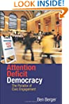Attention Deficit Democracy: The Para...