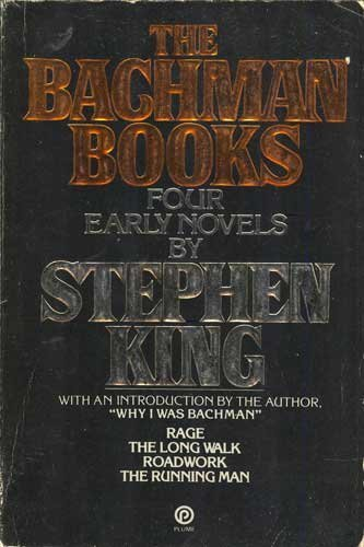 The Bachman Books   Four Early Novels by Richard Bachman, Richard Bachman & Stephen King